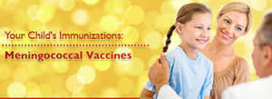 Important Information for Parents About Meningoccocal Disease and Meningococcal Vaccines